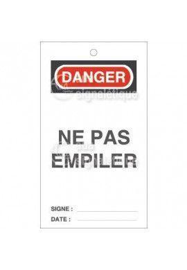 Etiquette de Sécurité - Danger Ne pas Empiler