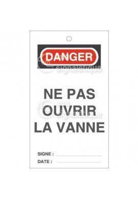 Etiquette de Sécurité - Danger Ne pas Ouvrir La Vanne
