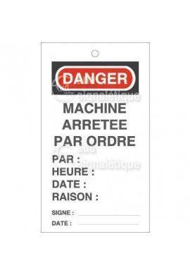 Etiquette de Sécurité - Machine arrêtée par ordre