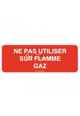 Panneau Ne pas utiliser sur flamme gaz