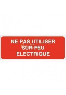 Panneau Ne pas utiliser sur feux electriques - B