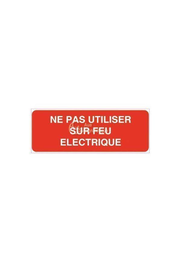 Panneau Ne pas utiliser sur feux electriques