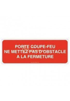 Panneau Porte Coupe-Feu ne mettez pas d'obstacles