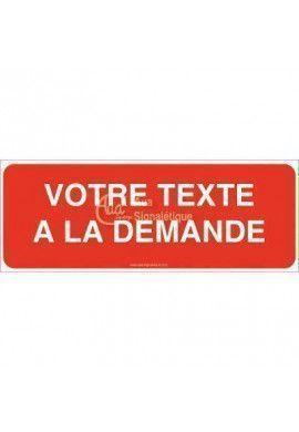 Panneau Votre Texte A La Demande -Incendie 02