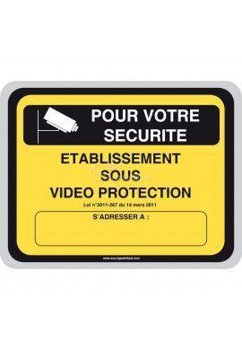Pour votre sécurité, Etablissement sous vidéo protection