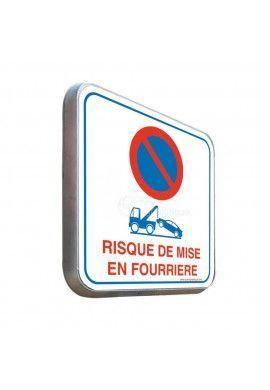 Risque de Mise en Fourrière - Panneau Type Routier Avec Rebord