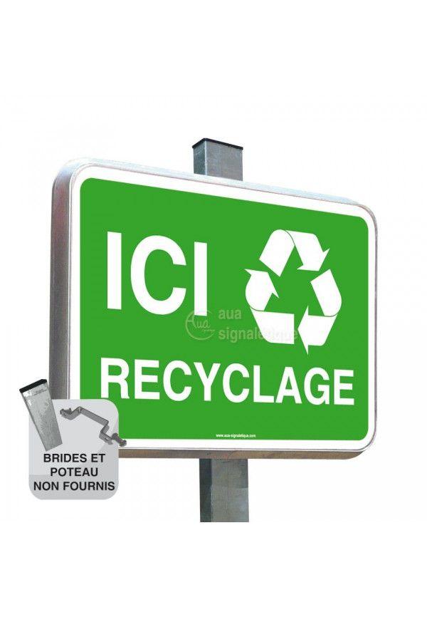 Ici Recyclage - Panneau Type Routier Avec Rebord