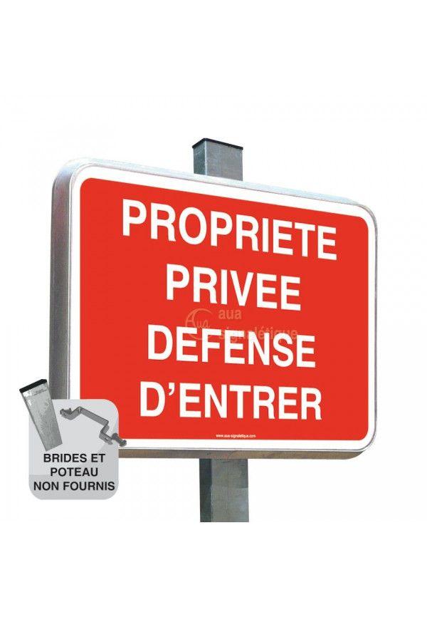 Propriété Privée Défense d'Entrer - Panneau Type Routier Avec Rebord