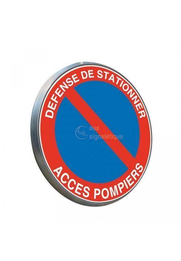 Défense de Stationner Accès Pompiers - Panneau type routier avec rebord