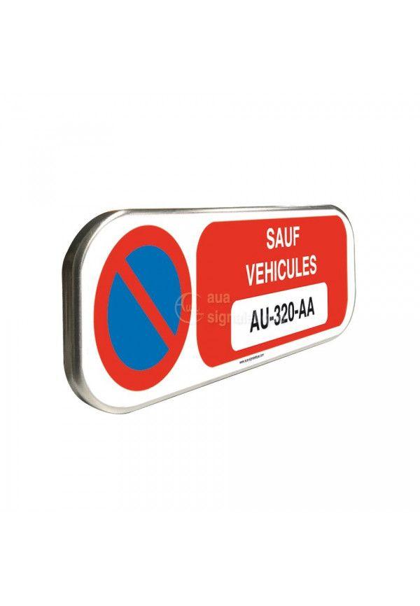 Sauf Votre Véhicule + N° Immatriculation - Panneau aluminium type routier