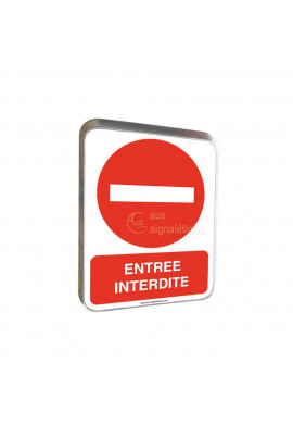 Entrée interdite - Panneau Type Routier Avec Rebord