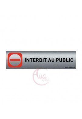 Plaque de porte Aluminium brossé imprimé AluSign - 200x50 mm - Interdit au public - Double Face adhésif au dos