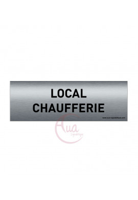 Plaque de porte Aluminium brossé imprimé AluSign Texte - 150x50 mm - Local chaufferie - Double Face adhésif au dos