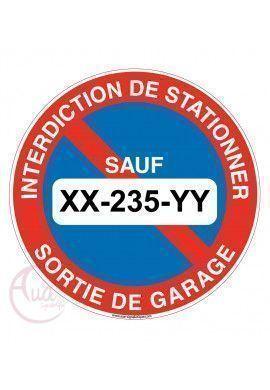 Panneau interdiction de stationner sortie de garage sauf votre immatriculation