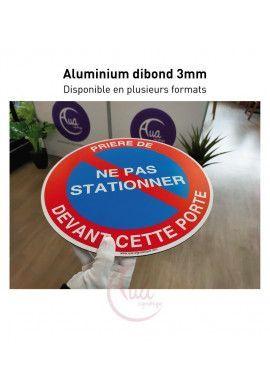 Panneau interdiction de stationner VOTRE TEXTE 24H-24 et 7J sur 7