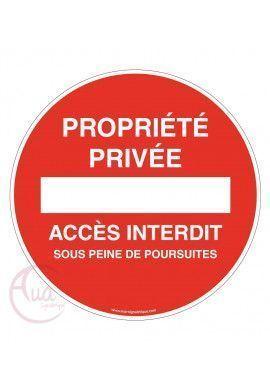 Panneau propriété privée accès interdit sous peine de poursuites
