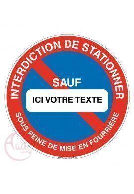 Stationnement interdit sauf avec votre texte