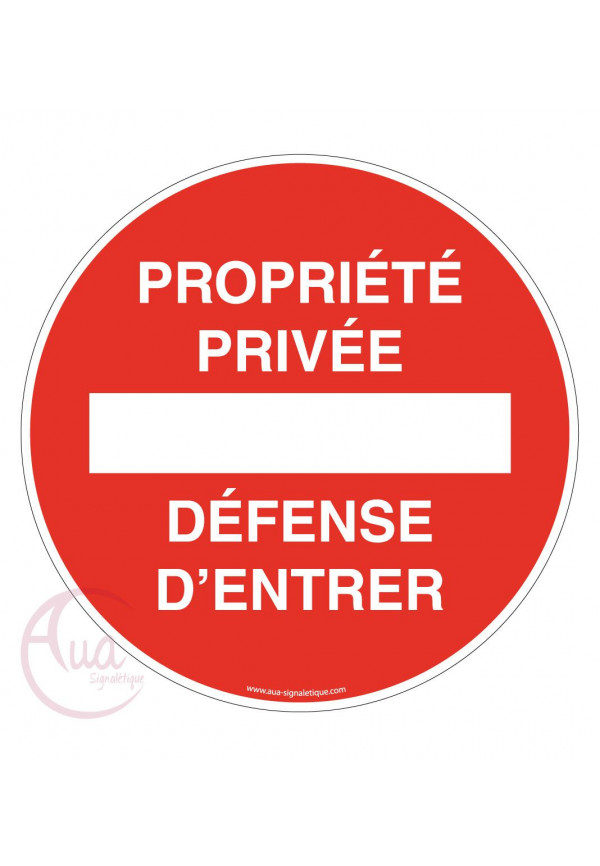Panneau Propriété Privée Défense d'Entrer Circulaire