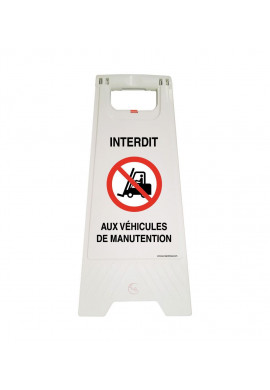 Chevalet de signalisation interdit aux véhicules de manutention - Poids 1Kg en plastique blanc