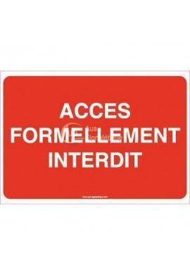 Panneau Accès Formellement Interdit - Texte