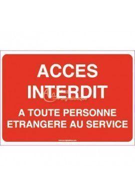 Panneau Accès Interdit A Toute Personne... - texte