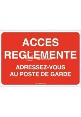Panneau Accès Règlementé Adressez-vous...