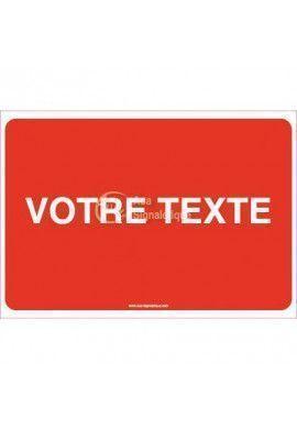 Panneau Votre Texte A La Demande - Interdiction