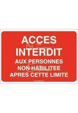 Panneau Accès interdit au personnes non habilitée après cette limite - AP