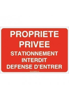 Panneau Propriété Privée Stationnement Interdit Défense d'Entrer