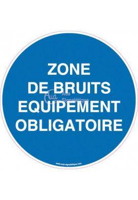 Panneau Zone de Bruits Equipement Obligatoire