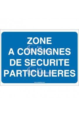 Panneau zone a consignes de sécurité particulières