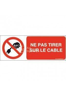 Panneau Ne pas tirer sur le cable-B