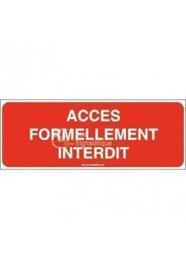 Panneau Accès formellement interdit-B