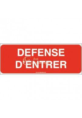 Panneau Défense d'entrée-B