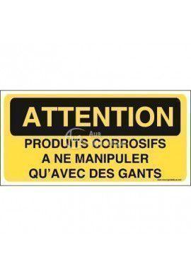 Panneau produits corrosifs a ne manipuler qu'avec des gants
