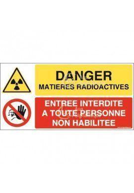Panneau duo matières radioactives entrée interdite