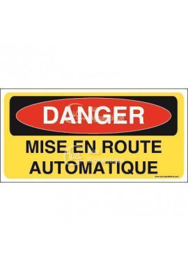 Panneau danger mise en route automatique