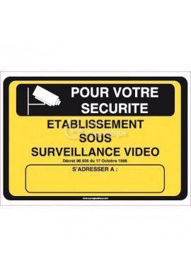 Panneau Pour votre Sécurité, Surveillance Vidéo