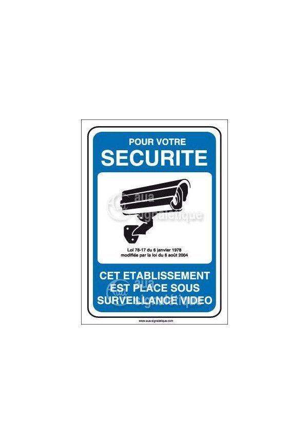 Panneau pour votre sécurité établissement placé sous surveillance vidéo