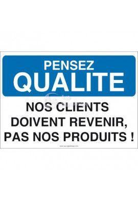 Pensez Qualité - Nos Clients doivent Revenir, Pas nos Produits