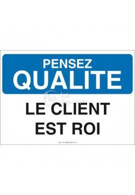 Pensez Qualité - Le Client est Roi