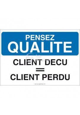 Pensez Qualité - Client Déçu = Client Perdu