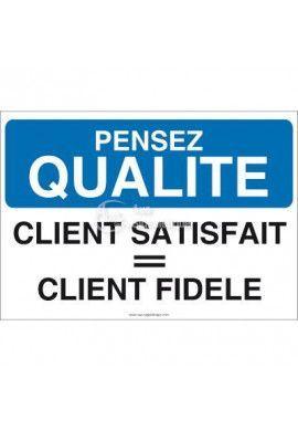 Pensez Qualité - Client Satisfait = Client Fidèle