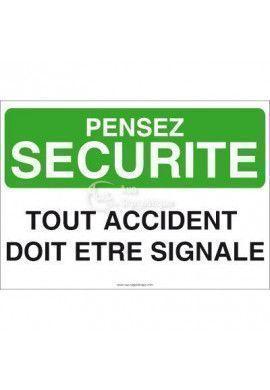 Pensez Sécurité - Tout Accident doit être Signalé