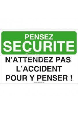 Pensez Sécurité - N'attendez pas l'Accident pour y Penser