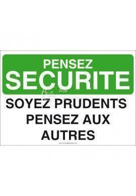 Pensez Sécurité - Soyez Prudents, Pensez aux Autres