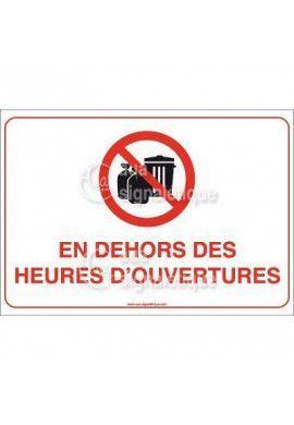 Panneau Interdiction de Déposer les déchets en dehors des heures d'ouvertures
