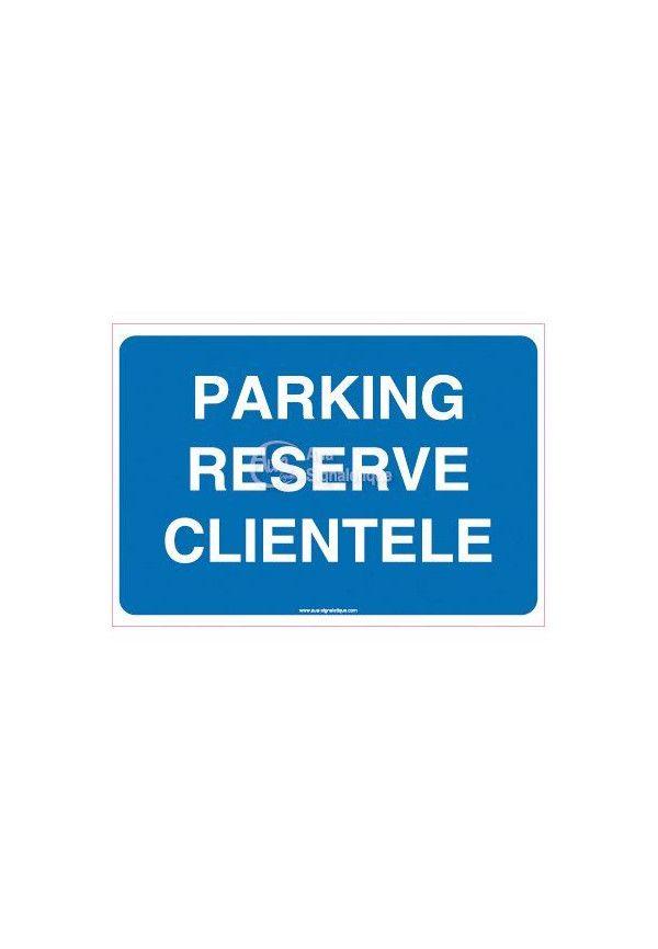 Panneau Parking réservé clientèle