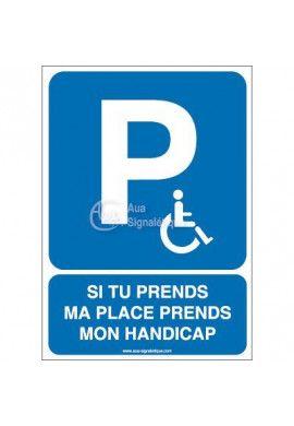 Panneau Parking Handicapé, Si tu prends ma place...