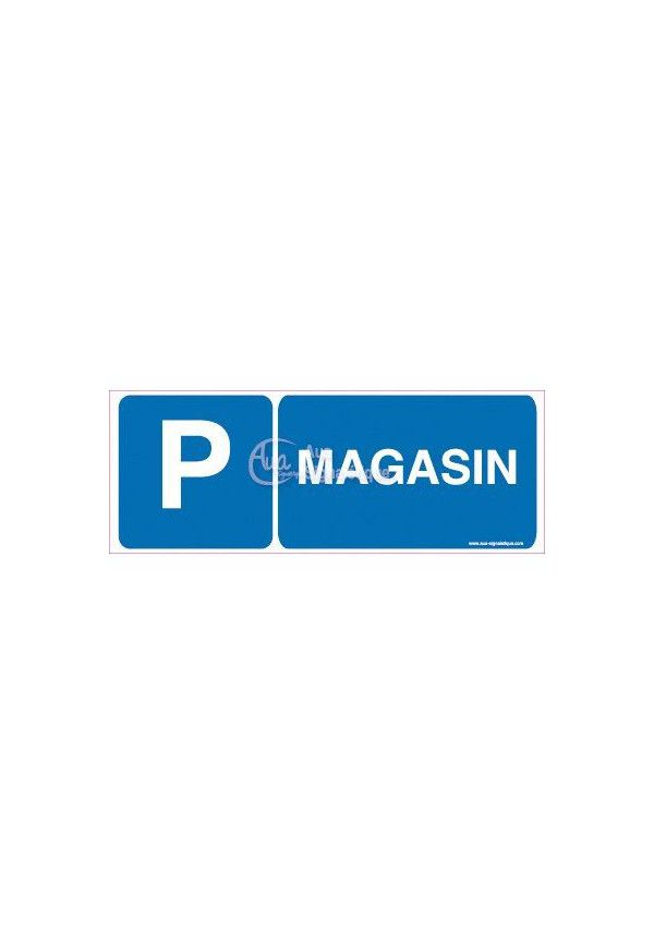 Panneau Parking Magasin-B